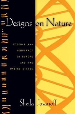Designs on Nature Sheila Jasanoff 9780691130422