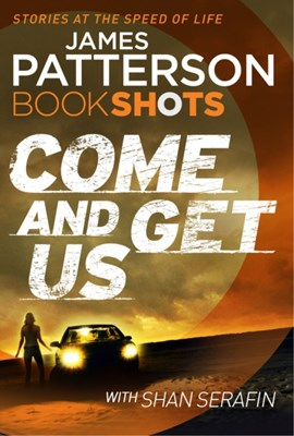 Come and Get Us James Patterson 9781786530851