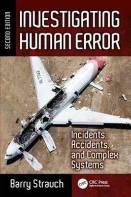 Investigating Human Error Barry Strauch 9781472458681