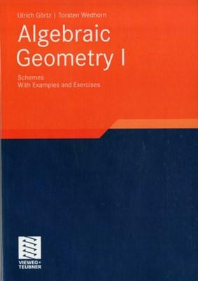 Algebraic Geometry Torsten Wedhorn, Ulrich Gortz 9783834806765