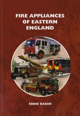 Fire Appliances of Eastern England Eddie Baker 9781905217298