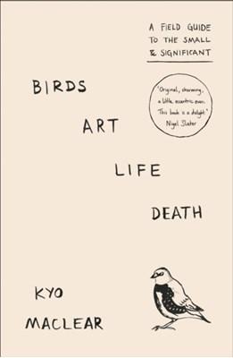 Birds Art Life Death Kyo Maclear 9780008209285