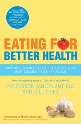 Eating for Better Health Jane Plant, Gillian Tidey 9780753519493