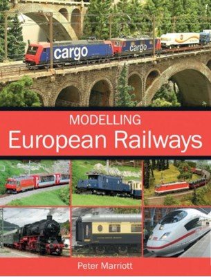 Modelling European Railways Peter Marriott 9781785001260