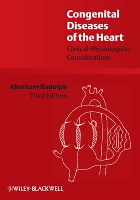 Congenital Diseases of the Heart Abraham M. Rudolph 9781405162456