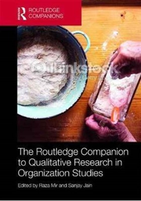 The Routledge Companion to Qualitative Research in Organization Studies  9781138921948