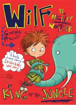 Wilf the Mighty Worrier is King of the Jungle Georgia Pritchett 9781848669062