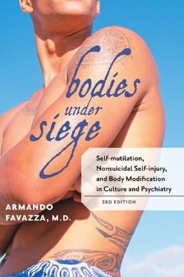 Bodies under Siege Armando R. (Emeritus Professor Favazza 9780801899669