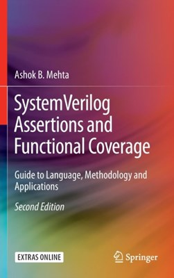 SystemVerilog Assertions and Functional Coverage Ashok B. Mehta 9783319305387