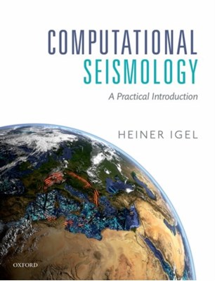 Computational Seismology Heiner (Professor of Seismology Igel 9780198717416