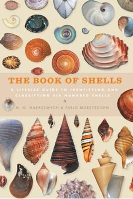 The Book of Shells Jerry Harawewych, Fabio Moretzsohn 9781782403562
