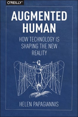 Augmented Human Helen Papagiannis 9781491928325
