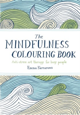 The Mindfulness Colouring Book Emma Farrarons 9780752265629