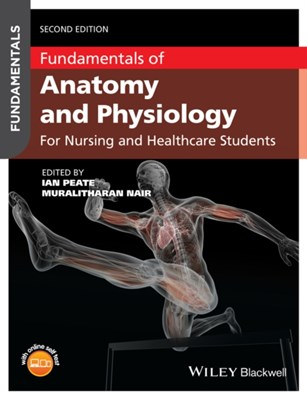 Fundamentals of Anatomy and Physiology Muralitharan (Independent Nursing Consultant) Nair, Ian (School of Health Studies Peate 9781119055525