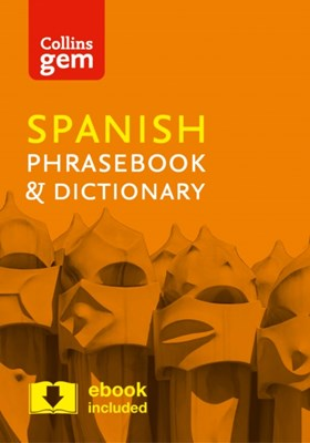 Collins Spanish Phrasebook and Dictionary Gem Edition Collins Dictionaries 9780008135942