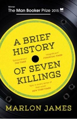 A Brief History of Seven Killings Marlon James 9781780746357