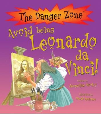 Avoid Being Leonardo Da Vinci! Jacqueline Morley 9781908973788