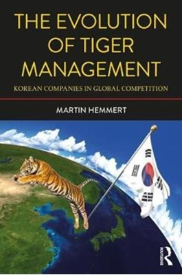 The Evolution of Tiger Management Martin (Korea University Hemmert 9781138039261