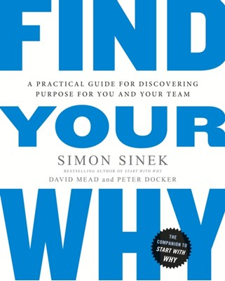 Find Your Why Simon Sinek, David Mead, Peter Docker 9780241279267