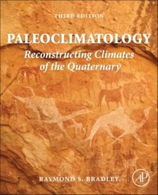 Paleoclimatology Raymond S. (University of Massachusetts Bradley 9780123869135
