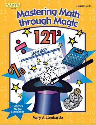Mastering Math Through Magic, Grades 6-8 Mary A. Lombardo 9781586831370