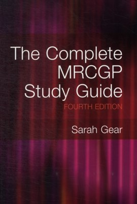 The Complete MRCGP Study Guide, 4th Edition Sarah Gear 9781846195631