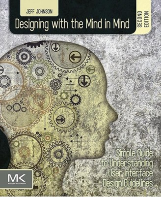 Designing with the Mind in Mind Jeff (President and principal consultant Johnson 9780124079144