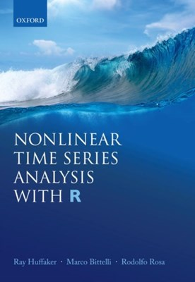Nonlinear Time Series Analysis with R Marco (Professor Bittelli, Ray (Professor Huffaker, Rodolfo (Professor Rosa 9780198808251