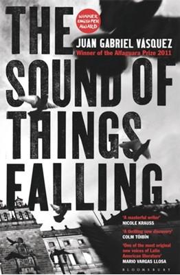 The Sound of Things Falling Juan Gabriel Vasquez 9781408831618
