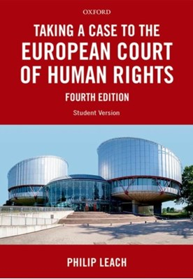 Taking a Case to the European Court of Human Rights Philip (Solicitor Leach 9780198755418