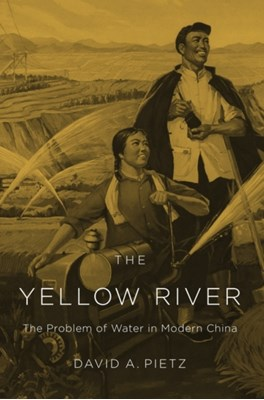 The Yellow River David Pietz, David A. Pietz 9780674058248