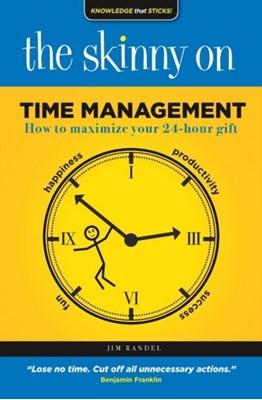 The Skinny on Time Management Jim Randel 9781925265460