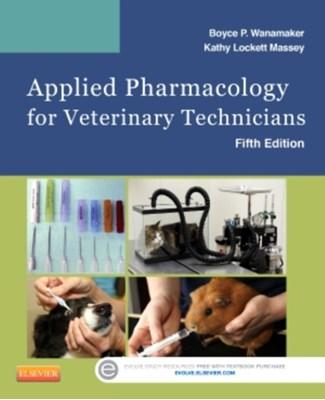 Applied Pharmacology for Veterinary Technicians Boyce P. Wanamaker, Kathy Massey 9780323186629