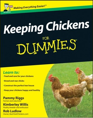 Keeping Chickens For Dummies Pammy Riggs, Rob Ludlow, Kimberley Willis, Kimberly Willis 9781119994176