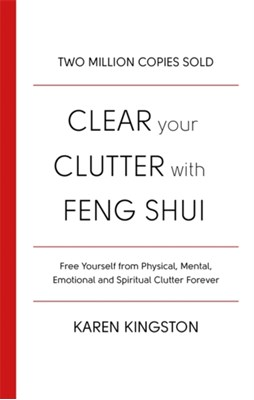 Clear Your Clutter With Feng Shui Karen Kingston 9780349417462