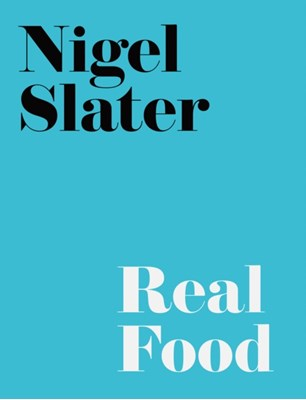 Real Food Nigel Slater 9781841151441