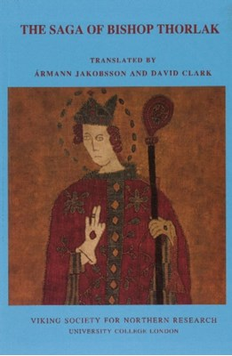 The Saga of Bishop Thorlak David Clark, Armann Jakobsson 9780903521888