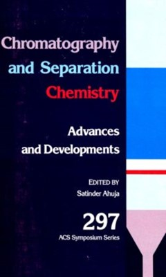 Chromatography and Separation Chemistry  9780841209534