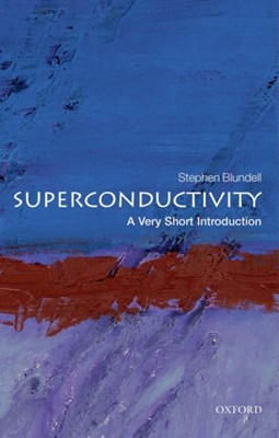 Superconductivity: A Very Short Introduction Stephen J. (Professor of Physics Blundell 9780199540907
