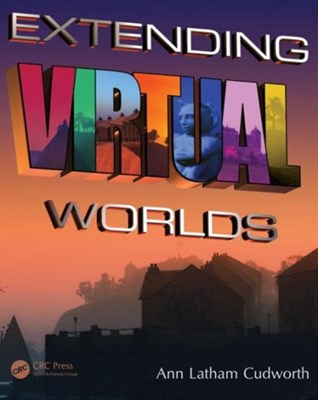 Extending Virtual Worlds Ann Latham Cudworth 9781482261165
