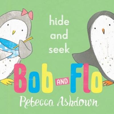 Bob and Flo: Hide and Seek Rebecca Ashdown 9780192737168
