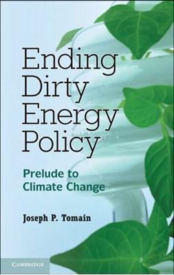 Ending Dirty Energy Policy Joseph P. Tomain 9780521127851