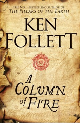 A Column of Fire Ken Follett 9781447278733