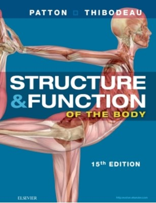 Structure & Function of the Body - Softcover Gary A. Thibodeau, Dr. Kevin T. Patton 9780323357258