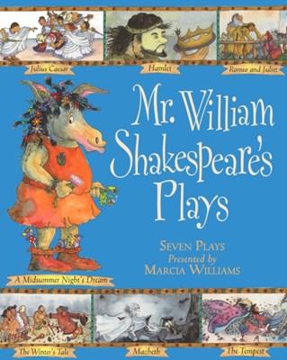 Mr William Shakespeare's Plays Marcia Williams 9781406323344