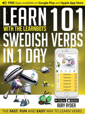 Learn 101 Swedish Verbs in 1 Day with the Learnbots Rory Ryder 9781908869500