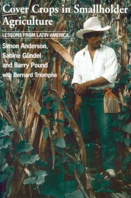 Cover Crops in Smallholder Agriculture Simon Anderson, Sabine Guendel 9781853395307