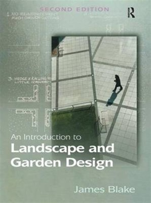 An Introduction to Landscape and Garden Design James Blake 9780754674863