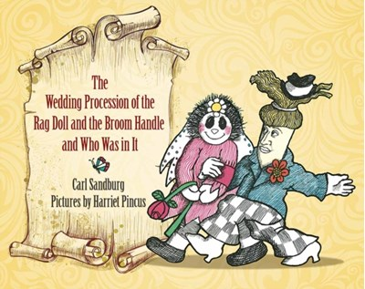 Wedding Procession of the Rag Doll and the Broom Handle and Who Was in It Carl Sandburg 9780486815855