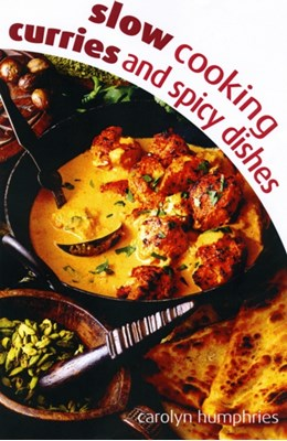 Slow cooking curry & spice dishes Carolyn Humphries 9780572034061